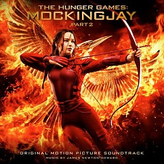 The Hunger Games: Mockingjay, Pt. 2 (Score) - James Newton Howard