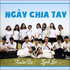 Ngày Chia Tay - Xuân Tài, Lynk Lee