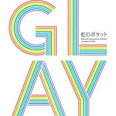 虹のポケット (Niji no Pocket) - GLAY