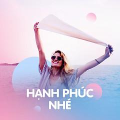 Hạnh Phúc Nhé - Various Artists