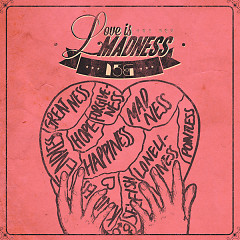 Love Is Madness - 15&
