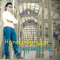Album Đừng Như Tôi - Kenny Nguyễn