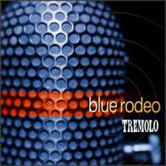 Tremolo  - Blue Rodeo