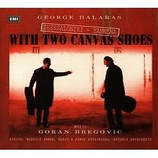 Thessaloniki Yannena -  With Two Canvas Shoes - Goran Bregović