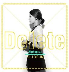 Delete (Hip-Hop Ver.) - Si Hyun