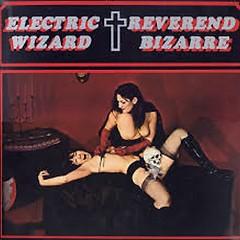 Reverend Bizarre - Electric Wizard