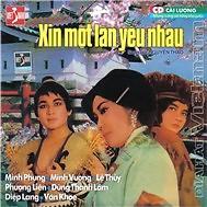 Album Xin Một Lần Yêu Nhau - Lệ Thủy,Minh Vương ((Cải Lương))