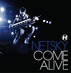 Come Alive  - Netsky