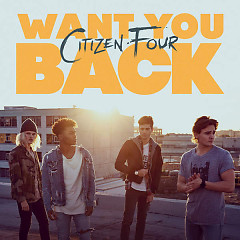 Want You Back (Single) - Citizen Four