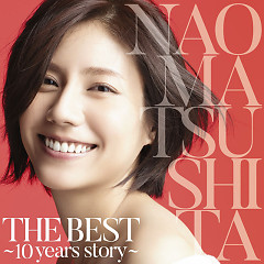 THE BEST ~10 years story~ CD1 - Matsushita Nao