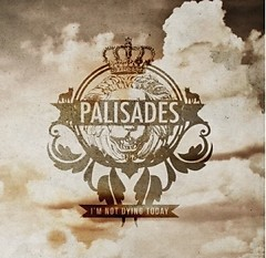 I'm Not Dying Today - EP - Palisades