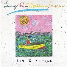 Living The Northern Summer - Jim Chappell