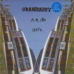 A.M. 180 (Single) - Grandaddy