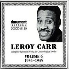 Complete Recorded Works (Volume 7) - Leroy Carr