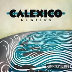 Algier (Deluxe Edition) (CD1) - Calexico