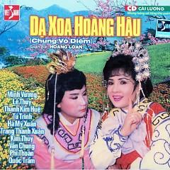 Dạ Xoa Hoàng Hậu - Lệ Thủy,Thanh Kim Huệ,Minh Vương