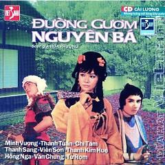Đường Gươm Nguyên Bá - Chí Tâm,Thanh Sang,Thanh Kim Huệ,Minh Vương