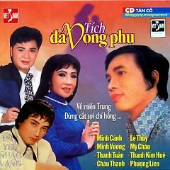 Album Tân Cổ Giao Duyên - Tích Đá Vọng Phu - Minh Cảnh,Minh Vương,Thanh Kim Huệ,Lệ Thủy,Phượng Liên,Mỹ Châu