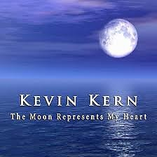 The Moon Represents My Heart ( Single )  - Kevin Kern