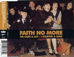 We Care A Lot - I Started A Joke - Faith No More