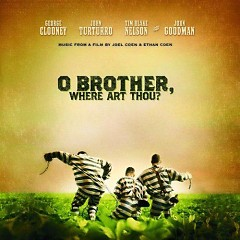 O Brother Where Art Thou (10th Anniversary Deluxe Edition) (CD1)