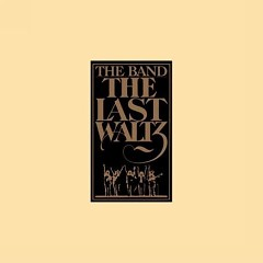 The Last Waltz (CD4) - The Band