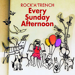 Every Sunday Afternoon - ROCK'A'TRENCH