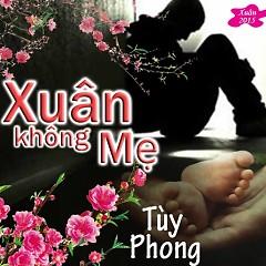 Xuân Không Mẹ - Tùy Phong