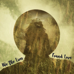 Found Love (Single) - We The Lion