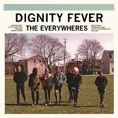 Dignity Fever - The Everywheres