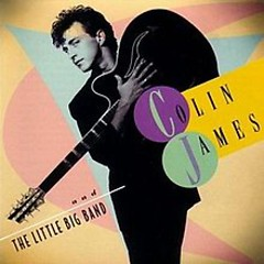 Colin James & The Little Big Band - Colin James