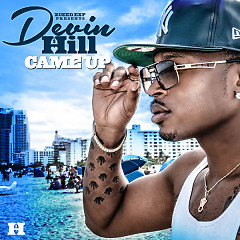 Came Up (Single) - Devin Hill, Young Dolph