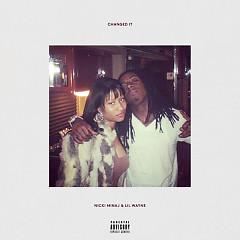 Changed It (Single) - Nicki Minaj, Lil Wayne