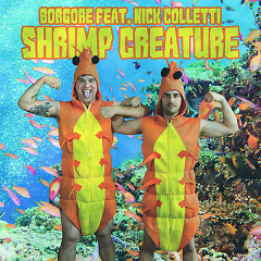Shrimp Creature (Single) - Borgore, Nick Colletti