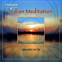 Indian Meditation - Mind Over Matter