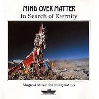 In Search Of Eternity - Mind Over Matter