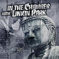 In The Chamber With Linkin Park - The String Quartet