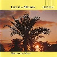 Life Is A Melody  - G.E.N.E