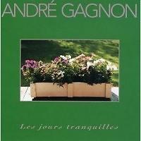 Les Jours Tranquilles - Andre Gagnon