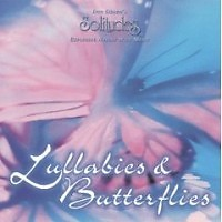 Lullabies & Butterflies - Dan Gibson's Solitudes