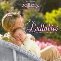 Lullabies From Nature's Nursery - Dan Gibson's Solitudes