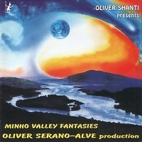 Minho Valley Fantasies - Oliver Shanti,Various Artists