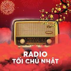 Radio Kì 12 - Nhạc Xuân - Radio Tối Chủ Nhật