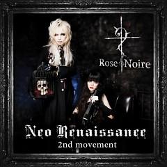 Neo Renaissance 2nd Movement - Rose Noire