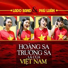 Album Hoàng Sa Trường Sa Là Của Việt Nam - Lado,Phú Luân
