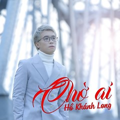 Chờ Ai (Single)