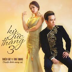 Ký Ức Tháng 3 - Triệu Lộc, Thu Trang