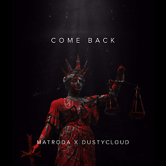Come Back (Single) - Matroda, DUSTYCLOUD