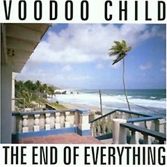 The End Of Everything (Voodoo Child)