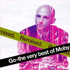 Go - The Very Best Of Moby: Remixed